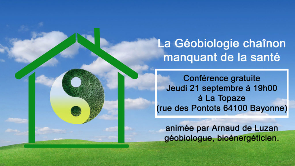 conference geobiologie bayonne